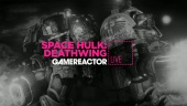 Gamereactor TV: Vi spelar Space Hulk: Deathwing