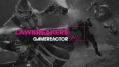 Gamereactor TV-teamet spelar Lawbreakers