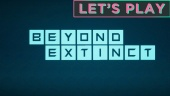 Beyond Extinct - Let's Play
