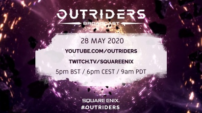 Outriders - Broadcast #1 Coming May 28