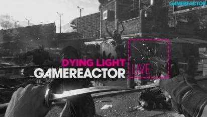 Dying Light - Livestream Replay