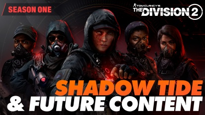 The Division 2 - Shadow Tide & Future Content (Sponsored)