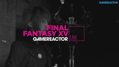 Gamereactor TV-teamet spelar Final Fantasy XV
