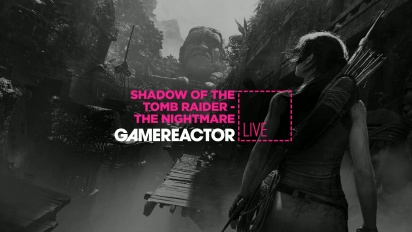 Shadow of the Tomb Raider: The Nightmare - Livestream Replay
