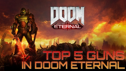 Doom Eternal - The Top 5 Guns (Sponsored)