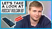 GRTV packar upp nya Roccat Vulcan 80