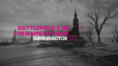 Vi hårdspelar Battlefield 1: In the Name of Tsar