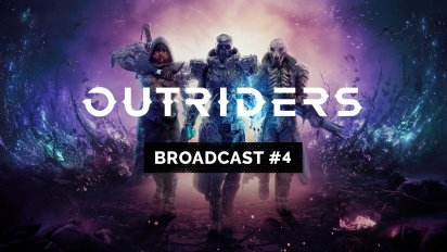 Outriders - Broadcast #4 Trailer